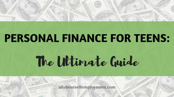 Personal Finance for Teens: The Ultimate Guide
