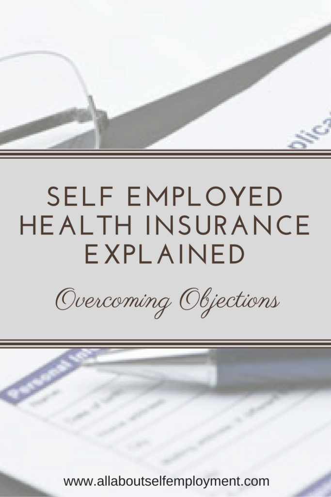 Overcoming Objections: Self Employed Health Insurance ...