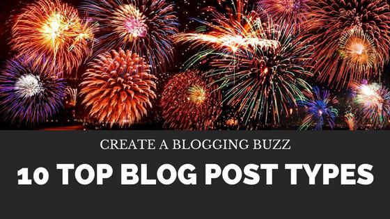 Create a Blogging Buzz: Top 10 Blog Post Types