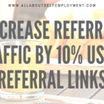 Increase Referral Traffic By 10% Using Your Existing Referral Links