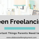 Teen Freelancing: 5 Important Things Parents Need to Know