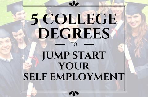 5 College Degrees to Jump Start Your Self Employment