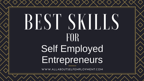 Best Skills for Self Employed Entrepreneurs-Blog