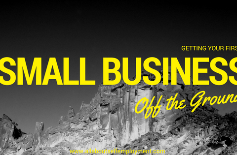 Getting Your First Small Business Off the Ground-Blog