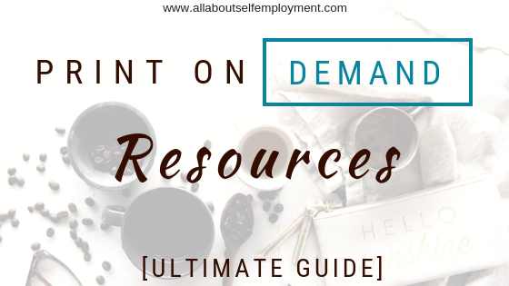 Print on Demand (POD) Resources Ultimate Guide - All About Self